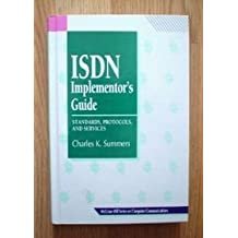Isdn Implementor's Guide: Standards, Protocols, & Services (Mcgraw-Hill Series on Computer Communications) by Charles K. Summers (1995-08-01)