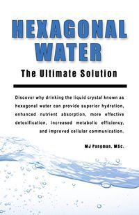 hexagonal-water-the-ultimate-solution