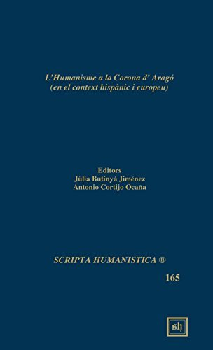 L'Humanisme a la Corona d'Arago (Scripta Humanistica) (Catalan Edition) (2015-06-23)