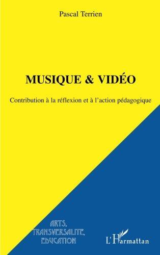 Musique et vidéo: Contribution à la réflexion et à l'action pédagogique (French Edition)