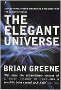 Elegant Universe (05) by Greene, Brian [Paperback (2005)]