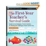img - for The First-Year Teacher's Survival Guide: Ready-To-Use Strategies, Tools & Activities for Meeting the Challenges of Each School Day (Jossey-Bass Survival Guides) 2nd (second) edition book / textbook / text book