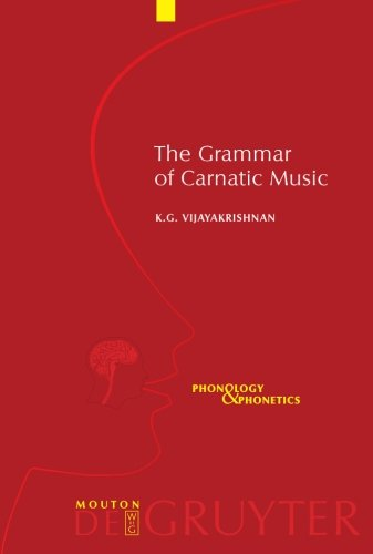 The Grammar of Carnatic Music (Phonology and Phonetics)