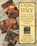 img - for Eating in Italy: A Traveler's Guide to the Gastronomic Pleasures of Northern Italy by Faith Heller Willinger (1989-04-03) book / textbook / text book