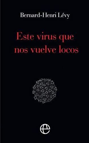 Este virus que nos vuelve locos: Amazon.es: Lévy, Bernard-Henri: Libros