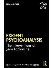 Exigent Psychoanalysis: The Interventions of Jean Laplanche