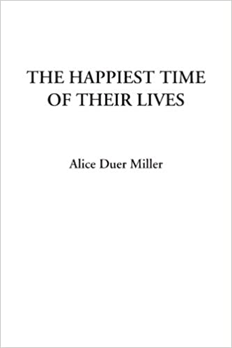 the happiest time of their lives duer miller alice