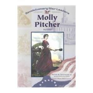 Molly Pitcher: Heroine (Revolutionary War Leaders)