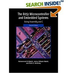 The 8051 Microcontroller and Embedded Systems: Using Assembly and C, 2nd ed.