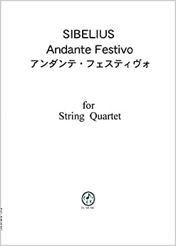 シベリウス アンダンテ・フェスティヴォ(1922年 弦楽四重奏版) CS601 弦楽四重奏(スコア & パート譜) Sibelius Andante festivo, for string quartet(score & parts)