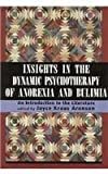 Insights in the Dynamic Psychotherapy of Anorexia and Bulimia, Joyce Kraus Aronson, 0876685688