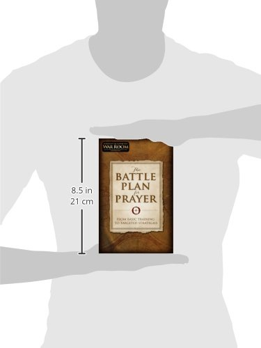 The Battle Plan for Prayer: From Basic Training to Targeted ...