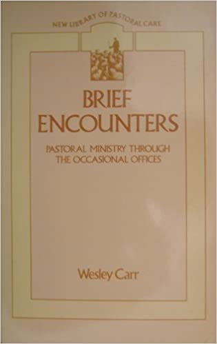 Book Brief Encounters: Pastoral Ministry Through the Occasional Offices (New Library of Pastoral Care)
