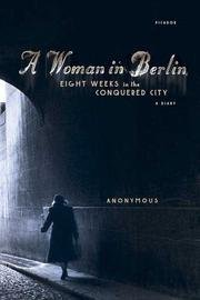 Read Online Woman In Berlin - Eight Weeks In The Conquered City - A Diary PDF