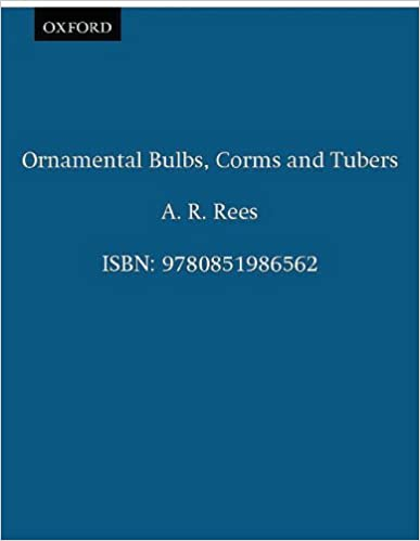 Ornamental Bulbs, Corms and Tubers (Crop Production Science in Horticulture)