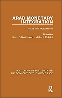 arab-monetary-integration-rle-economy-of-middle-east-issues-and-prerequisites-routledge-library-editions-the-economy-of-the-middle-east-volume-6