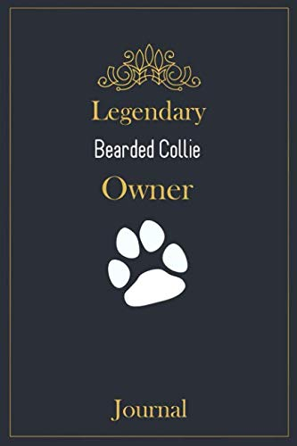 Legendary Bearded Collie Owner Journal: A classy black, gold and white Bearded Collie Lined Journal for Dog owner notes.