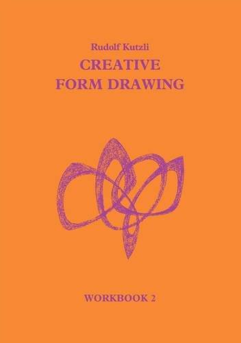 Creative Form Drawing: Workbook 2 (Bk. 2)
