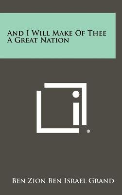 Read Online And I Will Make of Thee a Great Nation(Hardback) - 2012 Edition pdf