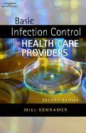 Basic Infection Control for Healthcare Providers 2ND (Basic Infection Control)