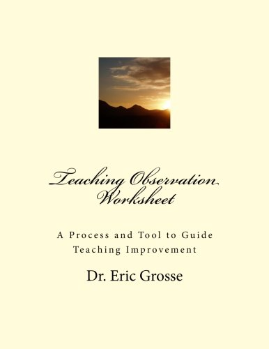 Teaching Observation Worksheet: A Process and Tool to Guide Teaching Improvement