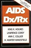 AIDS Dx/Rx, King K. Holmes and Ann C. Collier, 0070296782