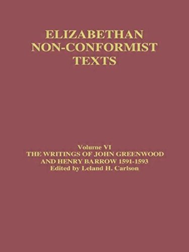 The Writings of John Greenwood and Henry Barrow 1591-1593 (Elizabethan Non-conformist Textx)