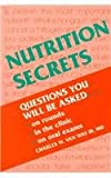 Nutrition Secrets : Questions You Will Be Asked in the Clinic, at the Bedside, on Exams, Van Way, Charles W., 1560532068