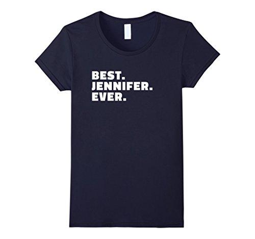 Womens Best Jennifer Ever T Shirt   Gift T Shirt For Jennifers Large Navy