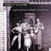 The Library Of Congress Archive Of Folk Culture: Anglo-American Ballads, Volume One