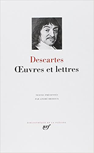 Descartes: Oeuvres et Lettres (French Edition)