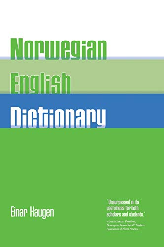Norwegian-English Dictionary: A Pronouncing and Translating Dictionary of Modern Norwegian (Bokmål  and Nynorsk) with a