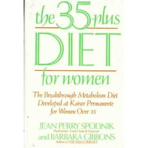 The 35 Plus Diet For Women  The Breakthrough Metabolism Diet Developed At Kaiser Permanente For Women Over 35