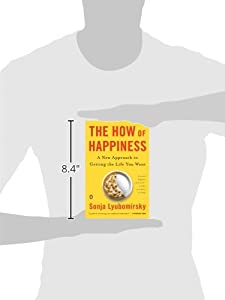 The How of Happiness: A Approach to Getting the Life You Want