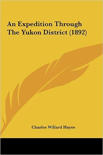 An Expedition Through the Yukon District (1892): Amazon co