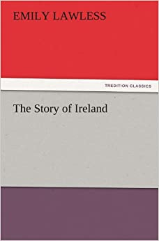 Book The Story of Ireland (TREDITION CLASSICS)