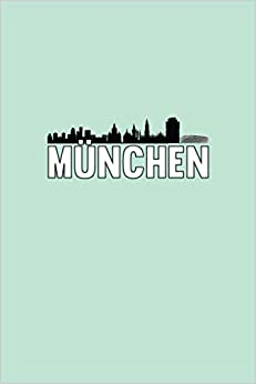 Notizbuch München: München Notizheft Planer Tagebuch Schreibheft   gepunktet / dotted (120 Seiten, 15,2 x 22,9 cm, 6