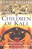 Children of Kali - Through India in Search of Bandits, The Thug Cult & The British Raj