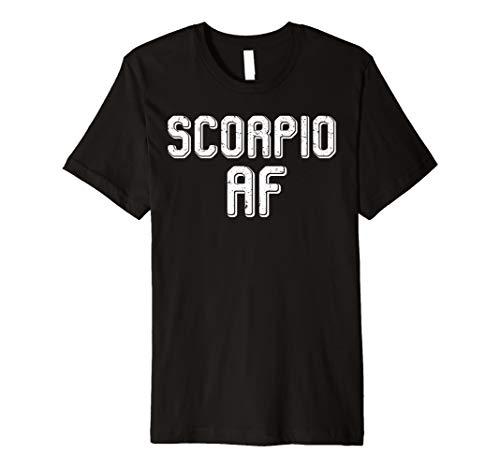 SCORPIO AF Funny October November Birthday Astrology Zodiac Premium T-Shirt