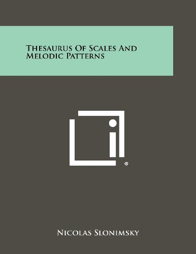 Thesaurus Of Scales And Melodic Patterns from Brand: Literary Licensing, LLC