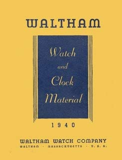(Waltham Watch and Clock Material Catalog 1940 Edition)