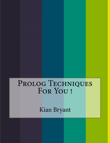 Prolog Techniques For You ! by CreateSpace Independent Publishing Platform