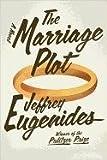 The Marriage Plot, Jeffrey Eugenides, 1410444538