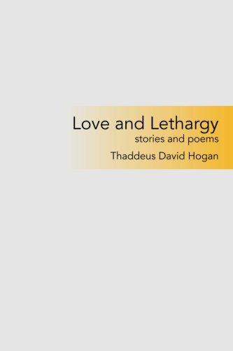 Read Online Love and Lethargy: stories and poems pdf