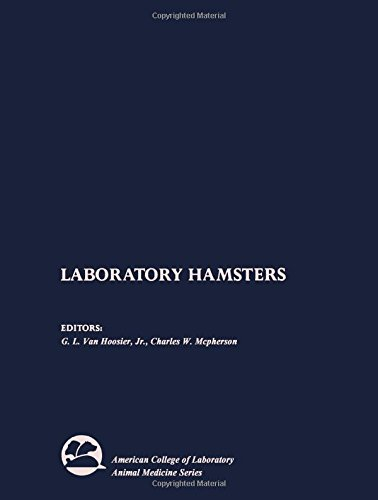 Laboratory Hamsters (American College of Laboratory Animal Medicine) by Academic Press