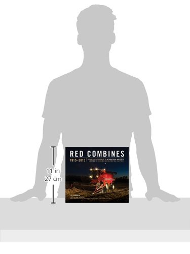 Red Combines 1915-2015: The Authoritative Guide to International Harvester and Case IH Combines and Harvesting Equipment by Octane Press LLC (Image #11)