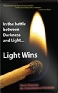 In the battle between Darkness and Light ... LIGHT WINS - How to Overcome the Criminalization of - Win Light