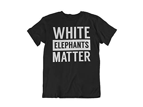 White Elephant Gifts Funny - White Elephants Matter Shirt - Funny Items for Gift Exchange (Large)