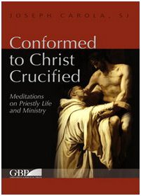 Conformed to Christ Crucified: Meditations on Priestly Life and Ministry (Fuori Collana) ebook