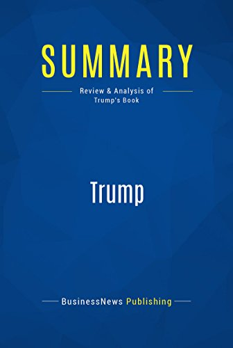 Summary: Trump: Review and Analysis of Trumps Book